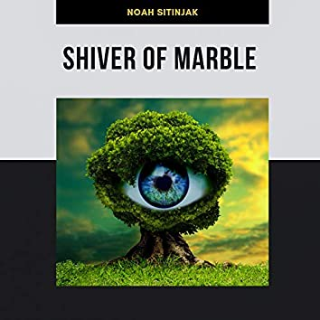 Shiver of Marble