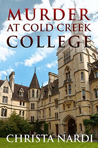 Book: Murder at Cold Creek College (Cold Creek Mysteries Book 1) by Christa Nardi