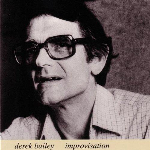 Improvisation: Derek Bailey