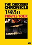 THE CHECKERS CHRONICLE 1985 II PIRATES TOUR【廉価版】[PCBP-52797][DVD]