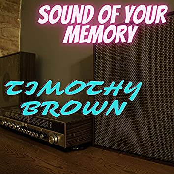 Sound of Your Memory