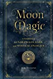 Moon Magic: A Handbook of Lunar Cycles, Lore, and Mystical Energies (Mystical Handbook)