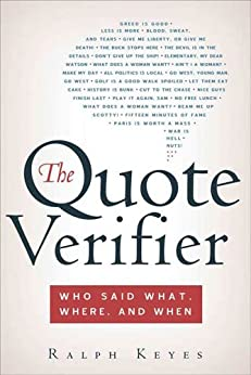 The Quote Verifier: Who Said What, Where, and When (English Edition) par [Ralph Keyes]