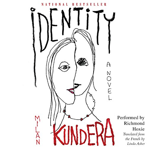 Identity     A Novel              By:                                                                                                                                 Milan Kundera,                                                                                        Linda Asher (translator)                               Narrated by:                                                                                                                                 Richmond Hoxie                      Length: 3 hrs and 53 mins     25 ratings     Overall 3.9