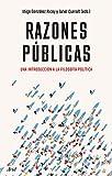 Razones públicas: Una introducción a la filosofía política (Ariel Ciencias Políticas)