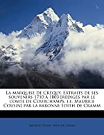 La marquise de Créquy. Extraits de ses souvenirs 1710 à 1803 [rédigés par le comte de Courchamps,... de Maurice Cousin