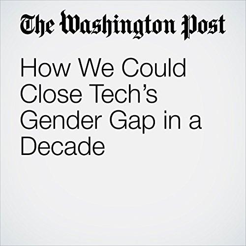 How We Could Close Tech's Gender Gap in a Decade copertina