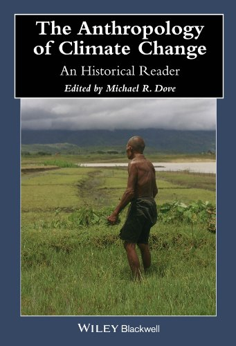 The Anthropology of Climate Change: An Historical Reader