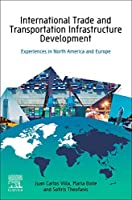 International Trade and Transportation Infrastructure Development: Experiences in North America and Europe