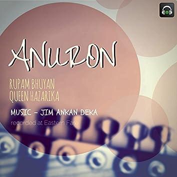 Anuron (feat. Rupam Bhuyan, Queen Hazarika)