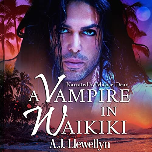 A Vampire in Waikiki Audiobook By A.J. Llewellyn cover art