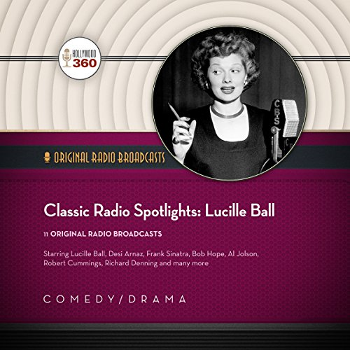 Classic Radio Spotlights: Lucille Ball audiobook cover art