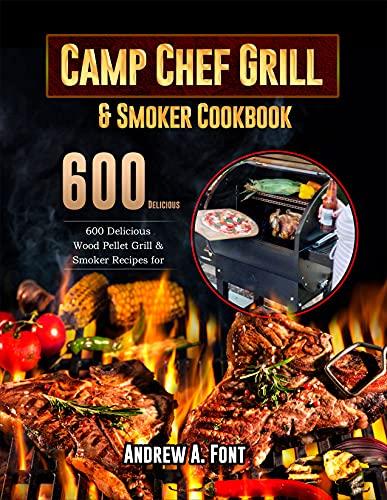 Camp Chef Grill & Smoker Cookbook: 600...