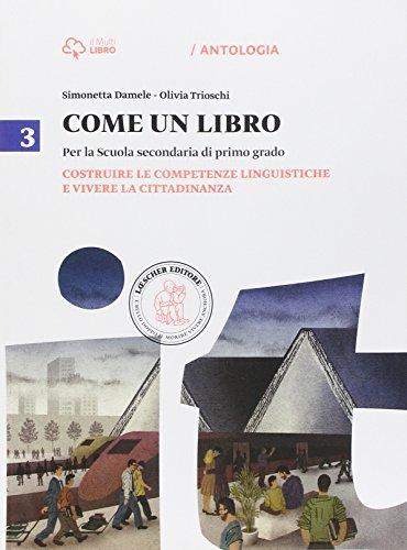 Come un libro. Costruire le competenze linguistiche e vivere la citta dinanza. Per la Scuola media. Con e-book. Con espansione online (Vol. 3)