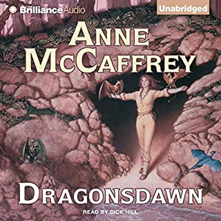 Dragonsdawn     Dragonriders of Pern              By:                                                                                                                                 Anne McCaffrey                               Narrated by:                                                                                                                                 Dick Hill                      Length: 15 hrs and 8 mins     1,297 ratings     Overall 4.7