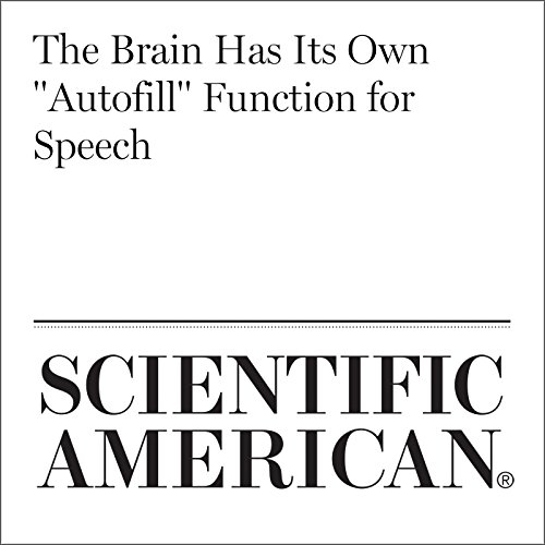 "The Brain Has Its Own ""Autofill"" Function for Speech copertina"