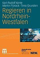 Regieren in Nordrhein-Westfalen: Strukturen, Stile und Entscheidungen 1990 bis 2006