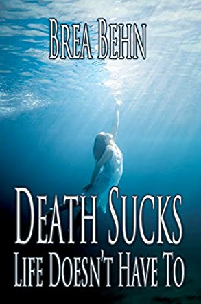 Death Sucks, Life Doesn't Have To