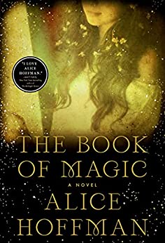 The Book of Magic: A Novel (The Practical Magic Series 4) by [Alice Hoffman]