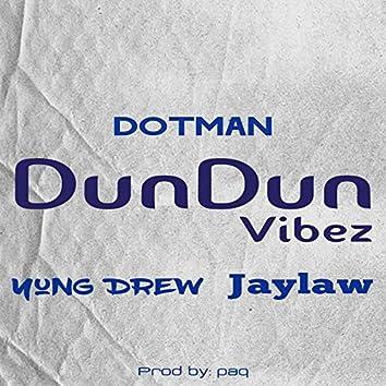 Dun Dun Vibez