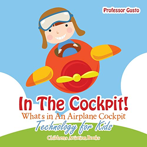 In the Cockpit! What's in an Aeroplane Cockpit - Technology for Kids - Children's Aviation Books