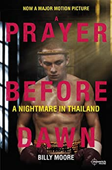 A Prayer Before Dawn: A Nightmare In Thailand by [Billy Moore]