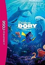 Le monde de Dory - Le roman du film de Walt Disney company