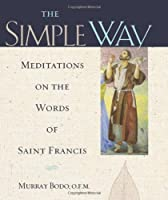 The Simple Way Meditations on the Words of Saint Francis