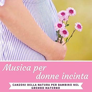 Musica per donne incinta - Canzoni della natura per bambino nel grembo materno