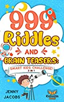 999 Riddles and Brain Teasers: Smart Kids Challenge!
