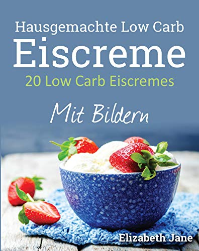 20 Low Carb Eiscremes
