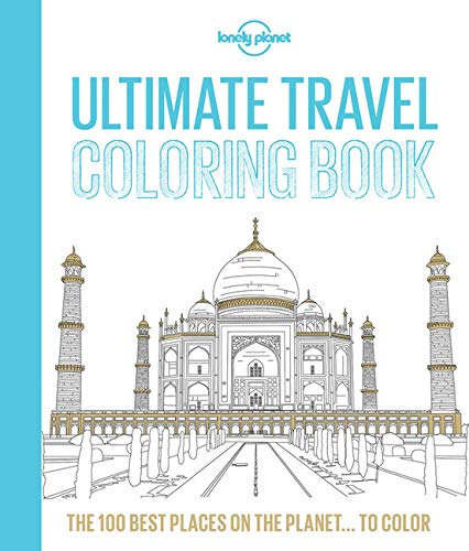 Lonely Planet Ultimate Travel Coloring Book [Lingua Inglese]