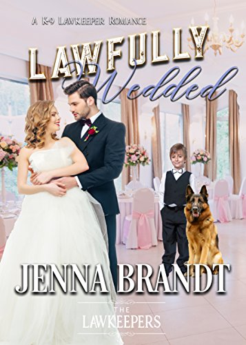 Lawfully Wedded: Inspirational Christian Contemporary (The Lawkeepers Contemporary Romance Book 2)