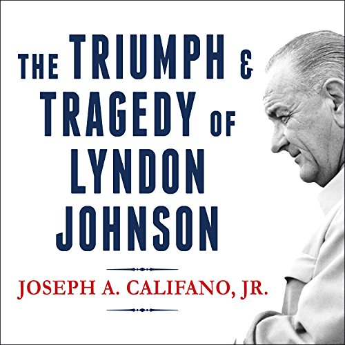 The Triumph and Tragedy of Lyndon Johnson audiobook cover art