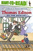 Thomas Edison to the Rescue! (Ready-to-Read Childhood of Famous Americans)