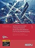 Nuovo tecnologie e progettazione di sistemi informatici e di telecomunicazioni. Per l'articolazione informatica degli istituti tecnici settore ... Con e-book. Con espansione online: 1