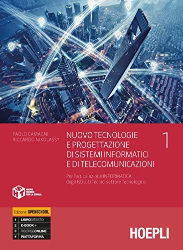 Nuovo tecnologie e progettazione di sistemi informatici e di telecomunicazioni. Per l'articolazione informatica degli istituti tecnici settore ... Con e-book. Con espansione online (Vol. 1)