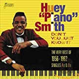 Don't You Just Know It - The Very Best Of 1956-1962 - Singles As & Bs [ORIGINAL RECORDINGS REMASTERED]