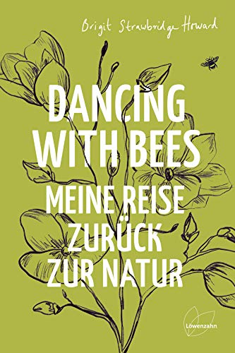 Buchseite und Rezensionen zu 'Dancing with Bees: Meine Reise zurück zur Natur' von  Brigit Strawbridge Howard