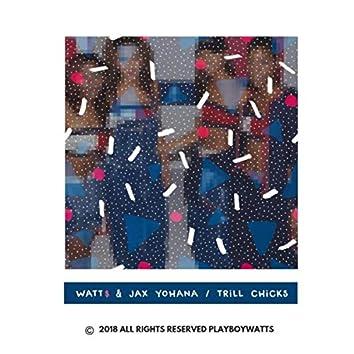 Trill Chicks (feat. Jax Yohana)