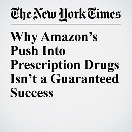 Why Amazon's Push Into Prescription Drugs Isn't a Guaranteed Success copertina