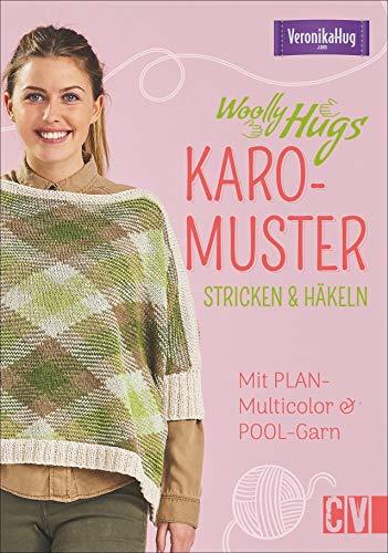 Woolly Hugs Karo-Muster stricken & häkeln. Mit PLAN-Multicolor & POOL-Garn. Anhand von Step-by-Step Fotos und YouTube-Video ganz einfach trendige Schals, Mützen, Seelenwärmer u.v.m. gestalten.
