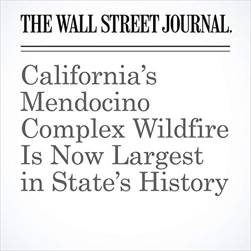 California's Mendocino Complex Wildfire Is Now Largest in State's History copertina