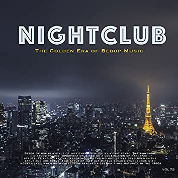 Nightclub, Vol. 72 (The Golden Era of Bebop Music)