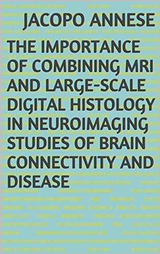 The importance of combining MRI and large-scale digital histology in neuroimaging studies of brain connectivity and disease (English Edition)