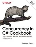 Concurrency in C# Cookbook: Asynchronous, Parallel, and Multithreaded Programming - Stephen Cleary