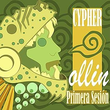 Cypher Ollin (Primera Sesión)