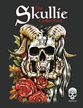 The Skullie Collection  A Creeptastic Colouring Book with Skulls!