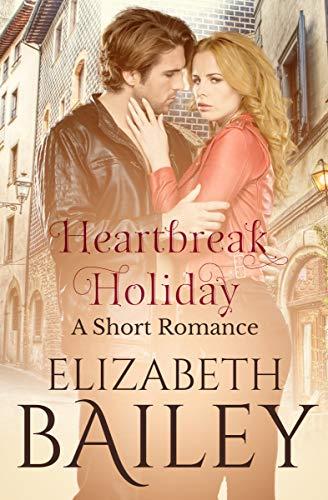Book: Heartbreak Holiday - A Short Romance by Elizabeth Bailey