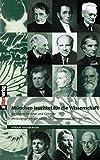 München leuchtet für die Wissenschaft: Berühmte Forscher und Gelehrte. Zwölf Porträts (Allitera Verlag)